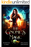The Gnome's Magic: An Urban Fantasy Action Adventure (The Adventures of Maggie Parker Book 2)