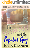 The Nobody and the Popular Guy (The Sunday Lunchers Book 6)