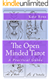 The Open Minded Tarot: A Practical Guide