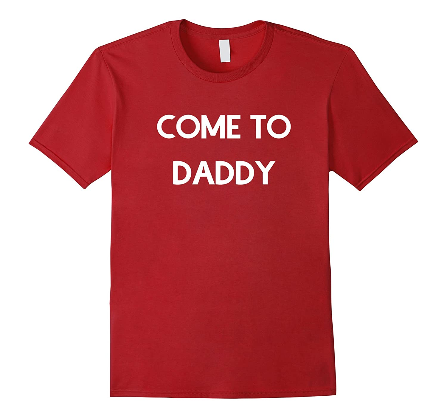 Come to Daddy Shirt-TH