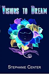 Visions to Dream Kindle Edition