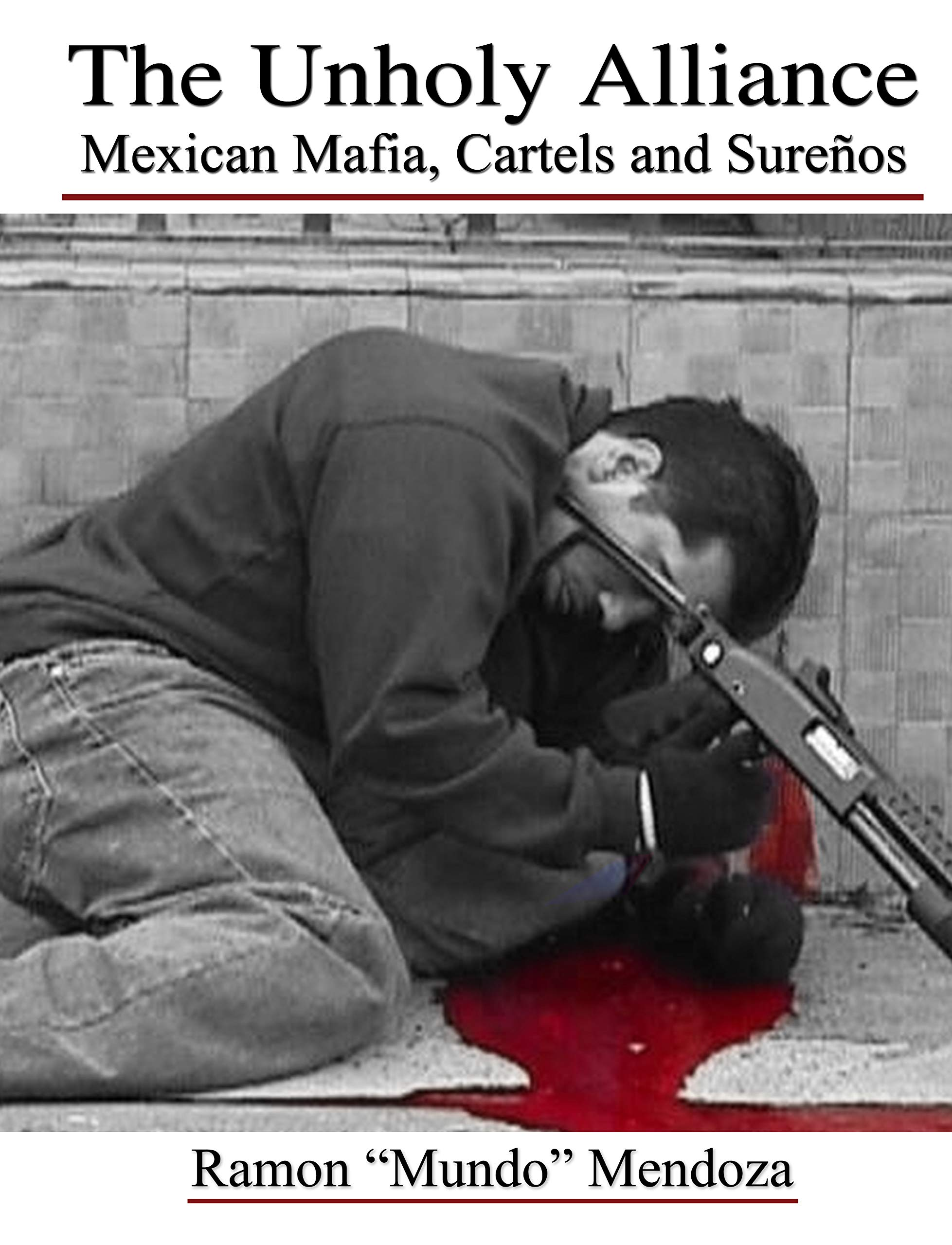 The Unholy Alliance - Mexican Mafia, Cartels and Sureños ...