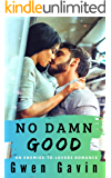 No Damn Good (Enemies-to-Lovers Contemporary Romance series)