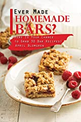 Ever Made Homemade Bars?: Here Is Your Chance to Grab 30 Bar Recipes! Kindle Edition