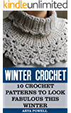 Winter Crochet: 10 Crochet Patterns To Look Fabulous This Winter