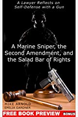 A Marine Sniper, the Second Amendment, and the Salad Bar of Rights: A Lawyer Reflects on Self-Defense with a Gun (Attorney Work Product Book 2) Kindle Edition