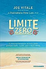 Limite zero: O sistema havaiano secreto para prosperidade, saúde, paz, e mais ainda eBook Kindle