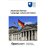 Advanced German: Language, culture and history (German Edition)