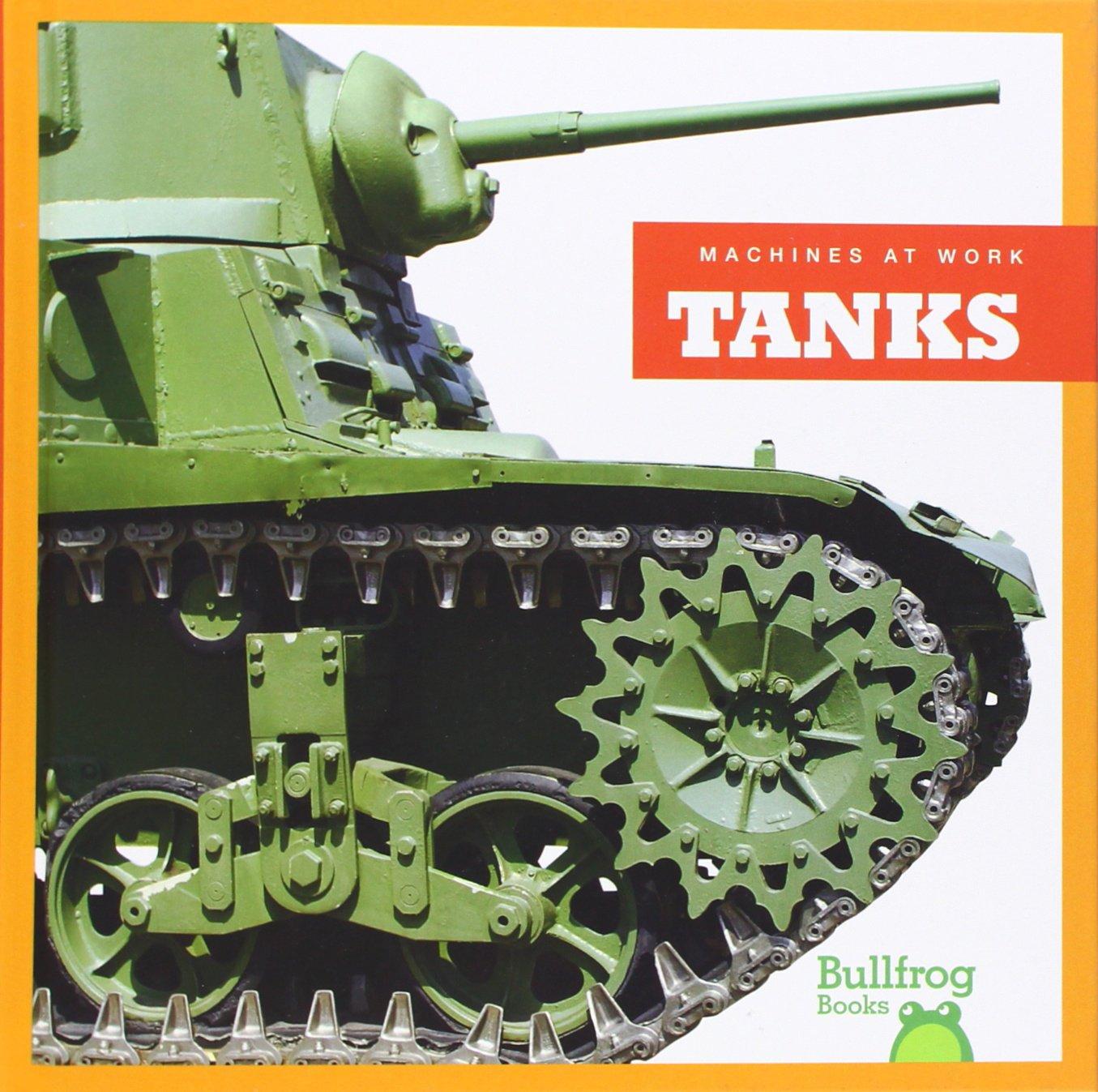 Tanks (Bullfrog Books: Machines at Work)