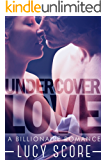 Undercover Love: A Billionaire Romance (English Edition)