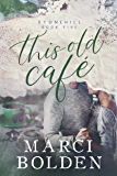 This Old Cafe (Stonehill Series Book 5)