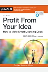 Profit From Your Idea: How to Make Smart Licensing Deals Kindle Edition