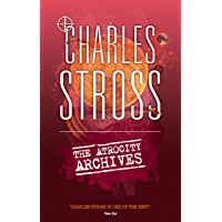 The Atrocity Archives: Book 1 in The Laundry Files