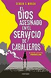 El dios asesinado en el servicio de caballeros (Spanish Edition)