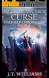 Necromancer's Curse (Half-Elf Chronicles Book 4)