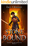 Stone Bound: A Coming of Age Epic Fantasy Adventure (Chaos and Retribution Book 1)
