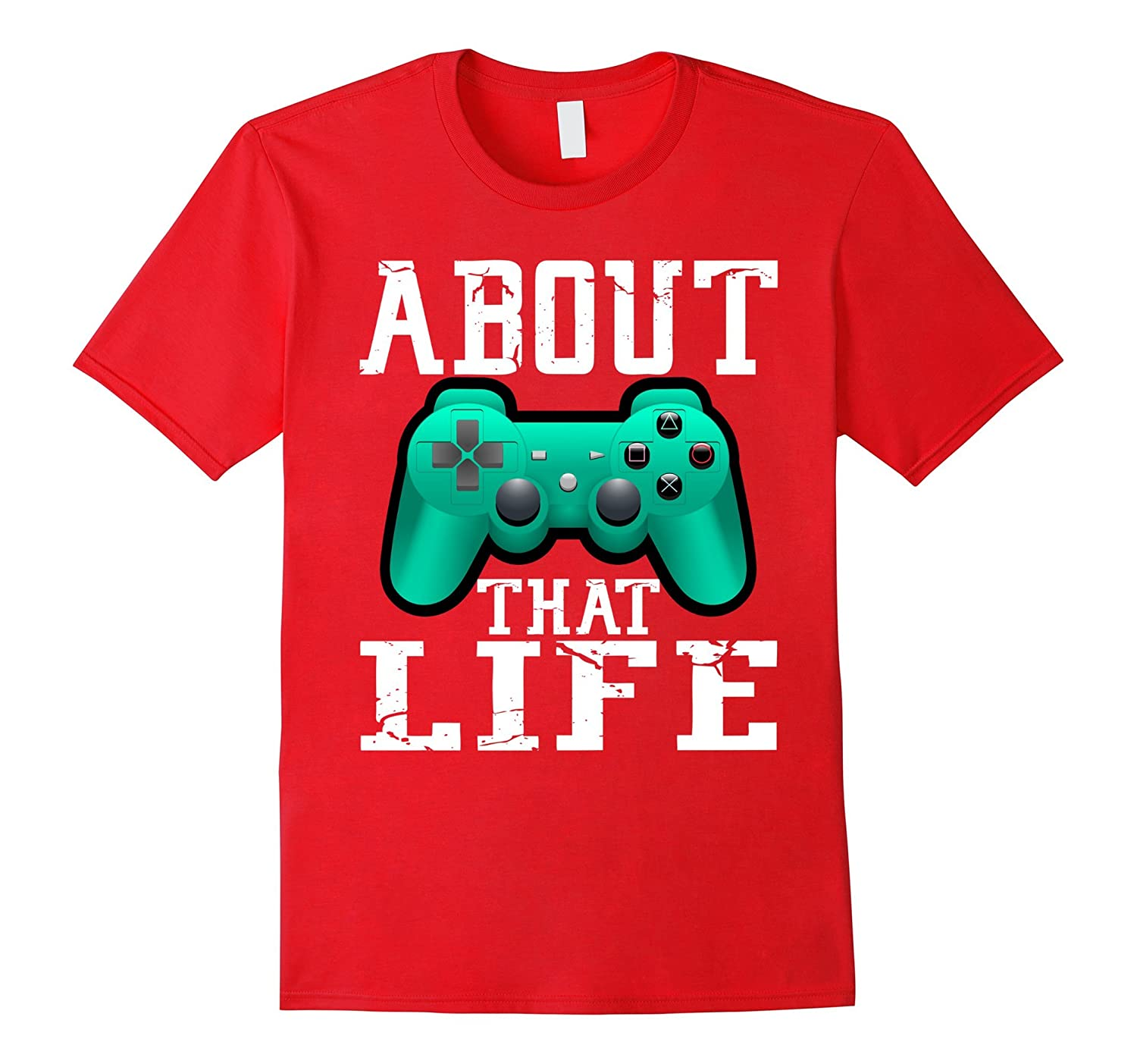 About That Life Gamer T-Shirt-TH