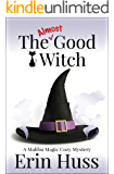 The Almost Good Witch (A Malibu Magic Cozy Mystery Book 1)