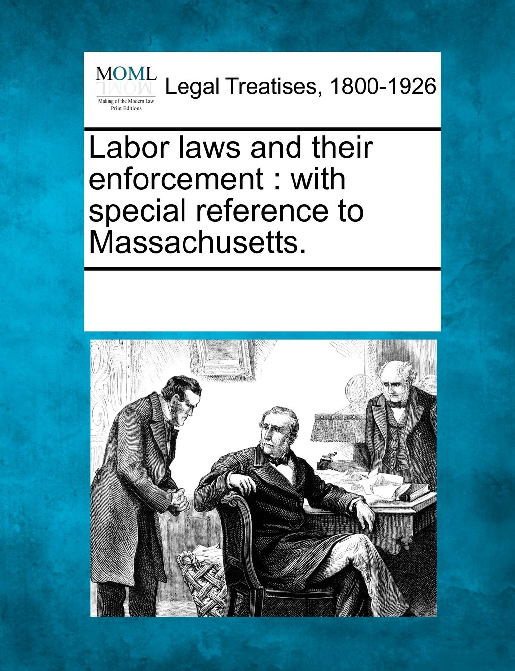 Read Online Labor laws and their enforcement: with special reference to Massachusetts. PDF