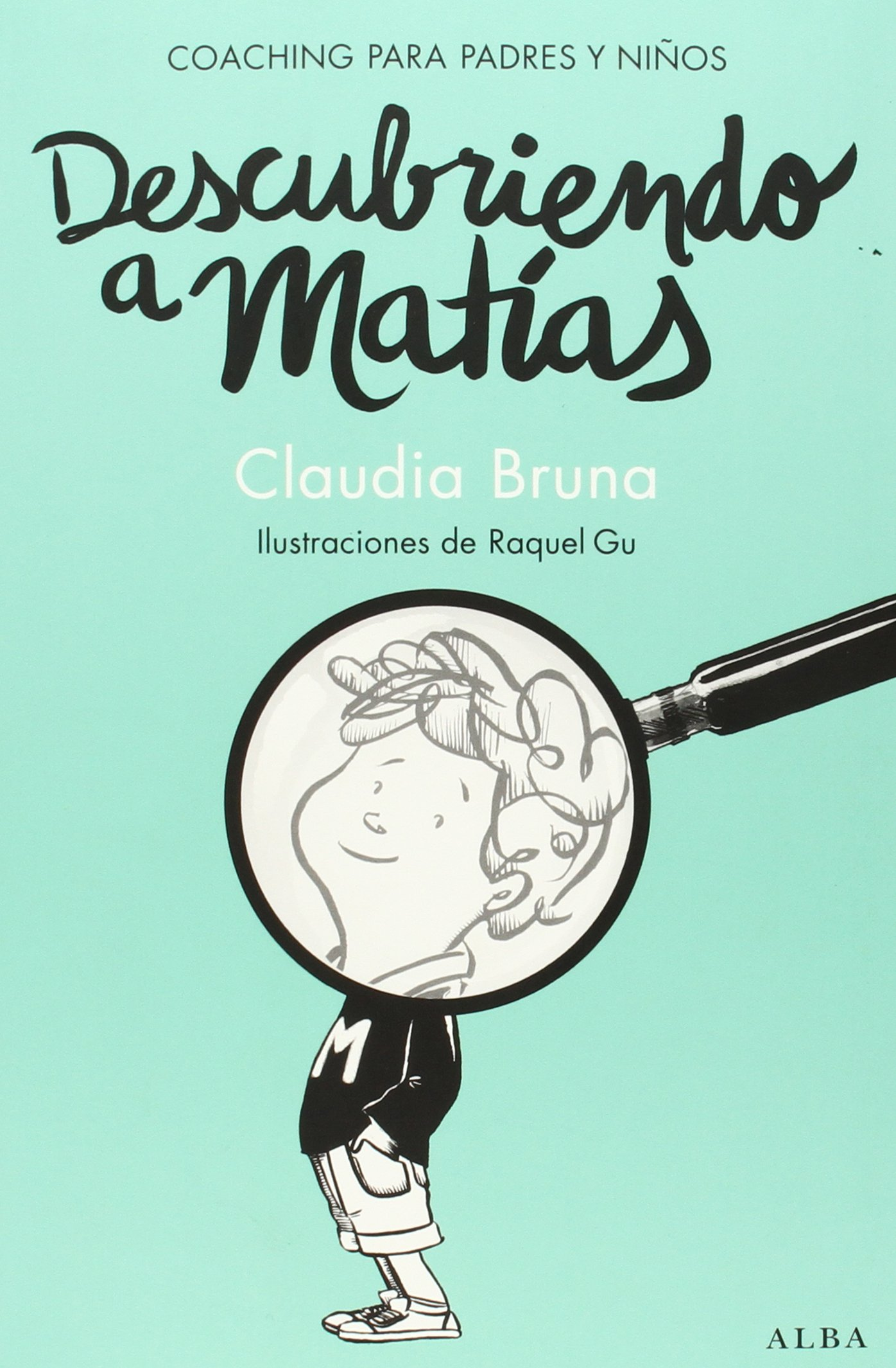 Descubriendo A Matías (Psicología/Guías para padres): Amazon.es: Bruna, Claudia, Gu, Raquel: Libros