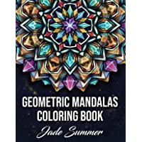 Geometric Mandalas: An Adult Coloring Book with 50
