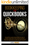 Bookkeeping and Quickbooks: The essential guide for beginners you need to improve profits and decrease expenses developing intelligent accounting and effective habits for an atomic business growt