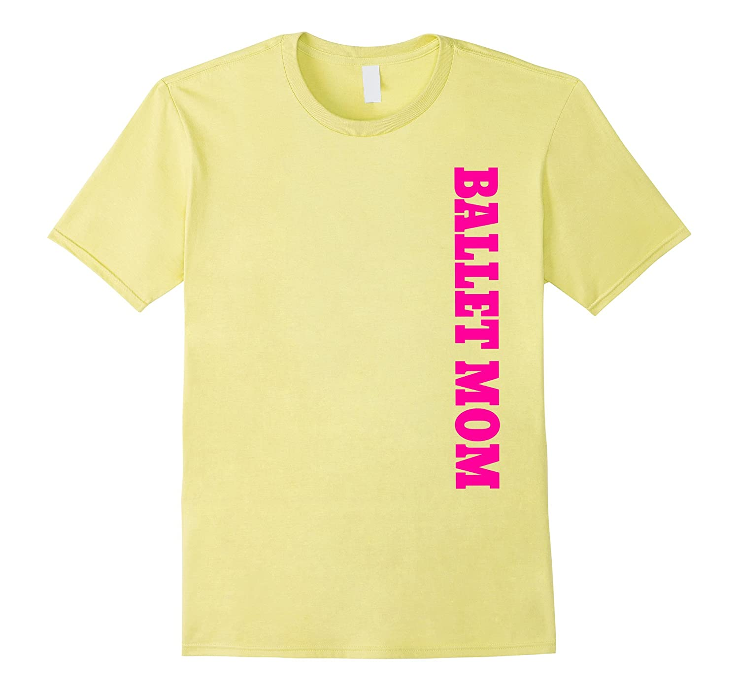 Ballet Mom Bold Pink Side Text Novelty Regular Fit T Shirt-TH