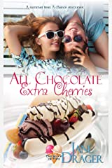 All Chocolate, Extra Cherries (One Scoop or Two) Kindle Edition