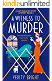 A Witness to Murder: An unputdownable cozy murder mystery (A Lady Eleanor Swift Mystery Book 3)