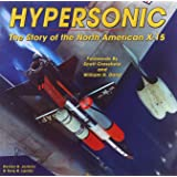 Hypersonic: The Story of the North American X-15 (Revised Edition) (Specialty Press)
