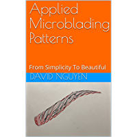 Applied Microblading Patterns: From Simplicity To Beautiful