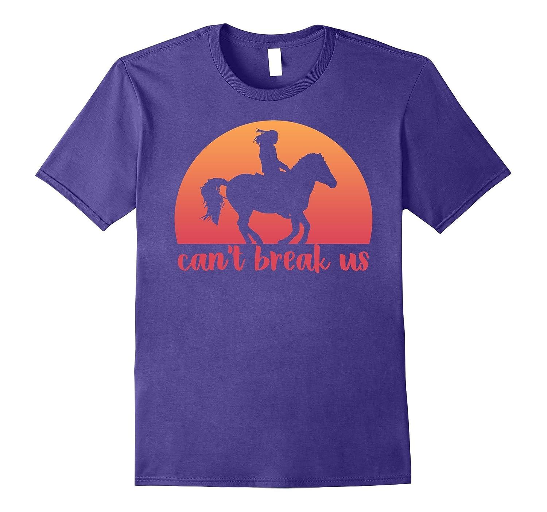 Can't Break Us Horse Riding Stable Love Girls Shirt-Art
