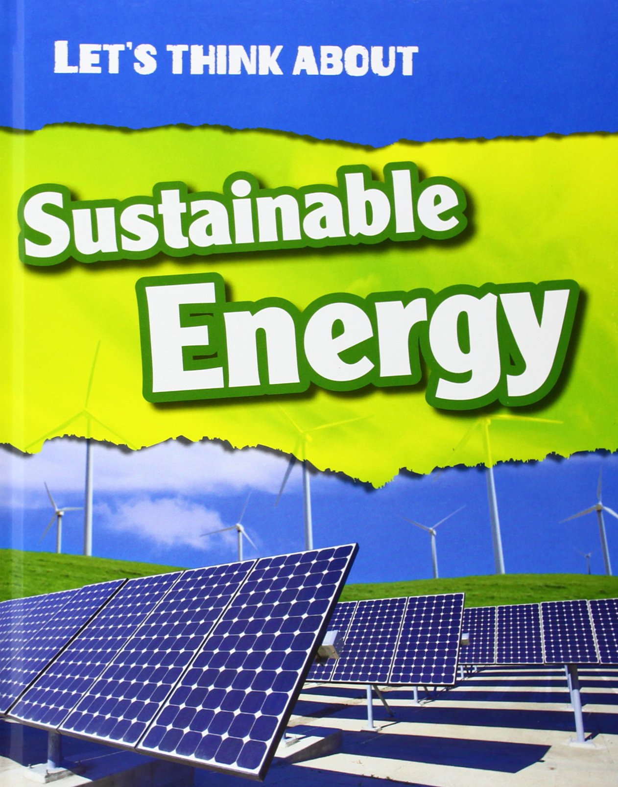 Download Let's Think about Sustainable Energy (Infosearch: Let's Think about) ebook
