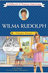 Wilma Rudolph: Olympic Runner (Childhood of Famous Americans) Kindle Edition