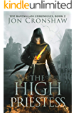 The High Priestess: Book 2 of the coming-of-age epic fantasy serial (The Ravenglass Chronicles)