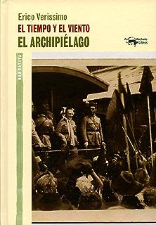 El tiempo y el viento - Vol. 3 - El archipiélago (A. Machado