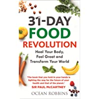 31-Day Food Revolution: Heal Your Body, Feel Great and Transform Your World