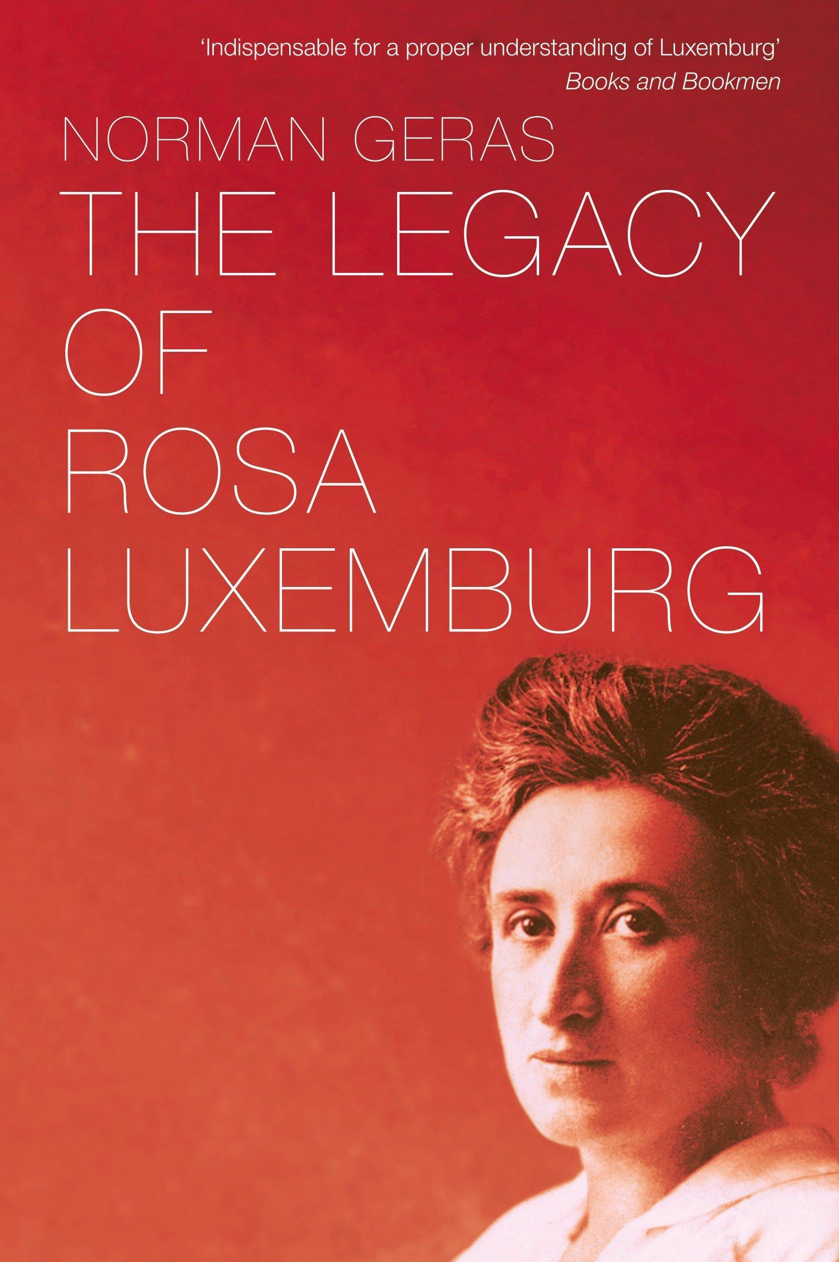 The Legacy Of Rosa Luxemburg Geras Norman 9781781688717 Amazon Com Books
