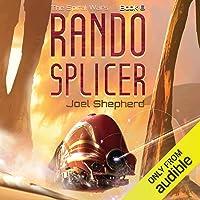 Rando Splicer: Spiral Wars, Book 6