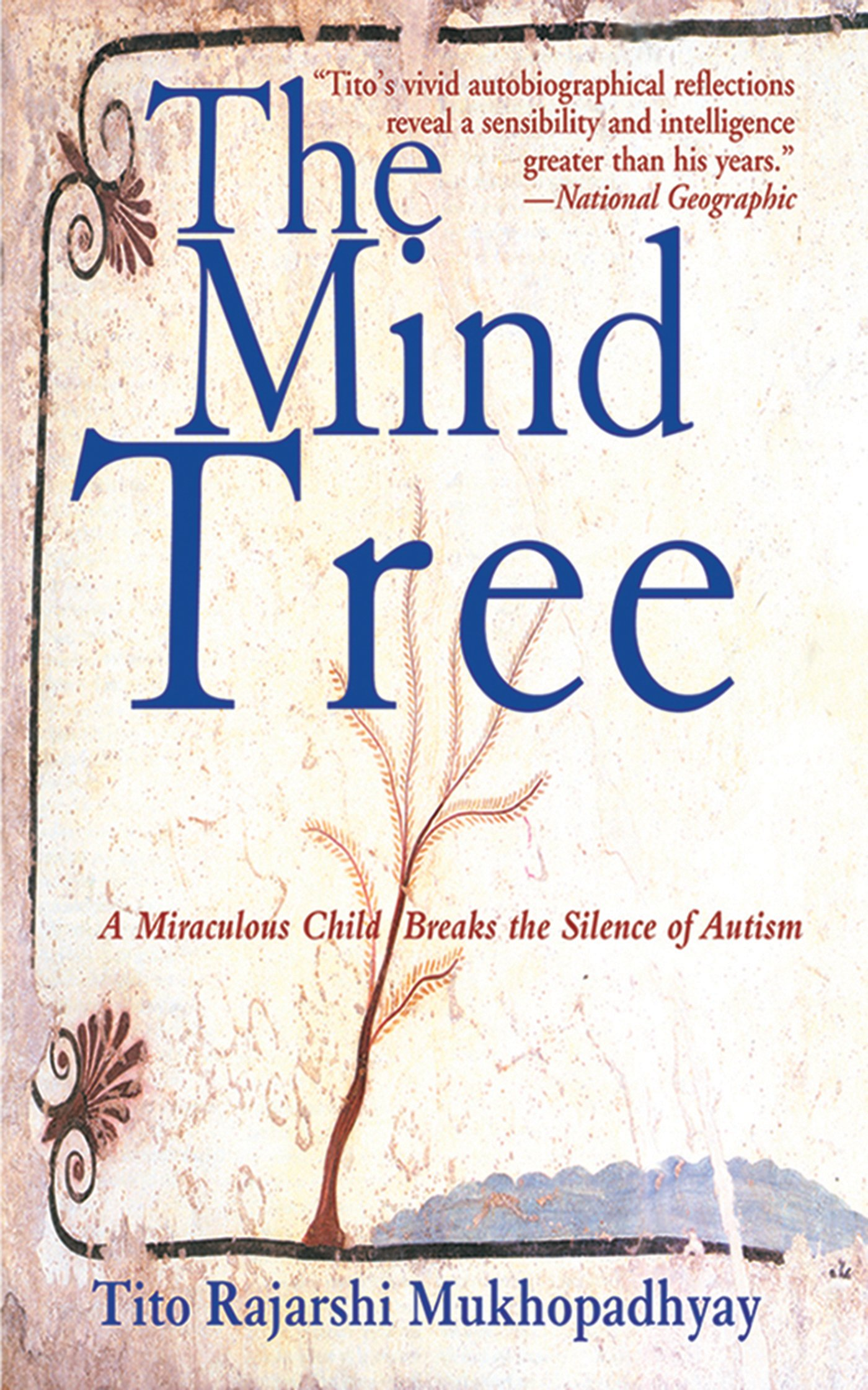 The Mind Tree A Miraculous Child Breaks the Silence of Autism