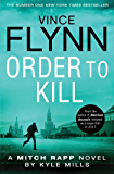 Order to Kill (The Mitch Rapp Series Book 15)