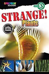 Strange! Plants Reader, Grades 1 - 2: Level 3 (Spectrum® Readers) Kindle Edition