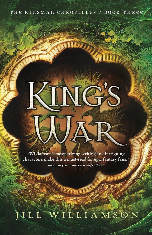King\'s War (The Kinsman Chronicles): Jill Williamson: 9780764218323 ...