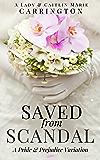 Saved from Scandal: A Pride and Prejudice Variation