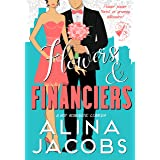 Flowers and Financiers: A Hot Romantic Comedy (Weddings in the City Book 4)