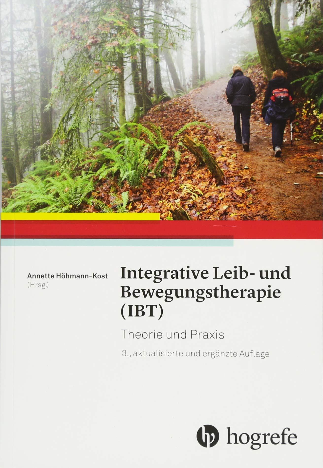 Integrative Leib– und Bewegungstherapie (IBT): Theorie und Praxis