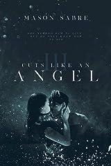 Cuts Like An Angel: Book 3 Kindle Edition