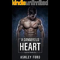 A Dangerous Heart (Alpha Team Six Book 3) (English Edition)