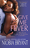 Give Me Fever (Strong Family Book 3)