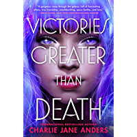 Victories Greater Than Death (Unstoppable Book 1)